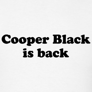 Cooper Black is back T-Shirts - Men's T-Shirt