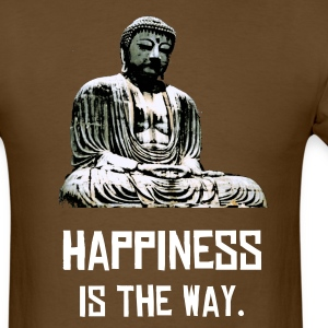 Happiness is the way - Men's T-Shirt