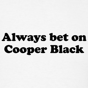Always bet on Cooper Black T-Shirts - Men's T-Shirt