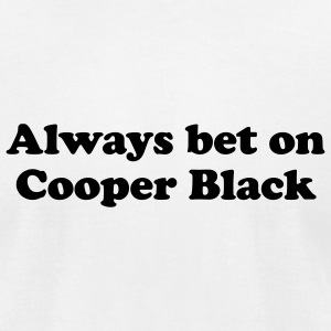 Always bet on Cooper Black T-Shirts - Men's T-Shirt by American Apparel