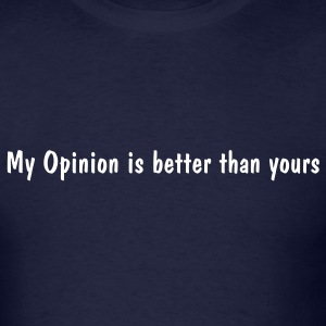 my opinion - Men's T-Shirt