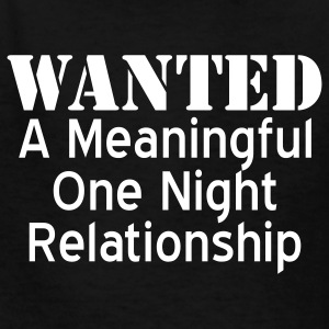 Black Wanted A Meaningful One Night Relationship Kids Shirts - Kids' T-Shirt