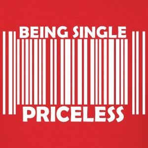 Red Being Single Priceless T-Shirts - Men's T-Shirt