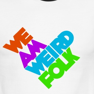 White/black We Am Weird Folk Men - Men's Ringer T-Shirt