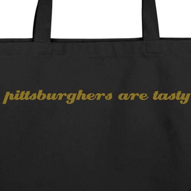 Large Tote - pittsburghers are tasty