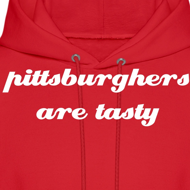 Sweatshirt - Pittsburghers are tasty
