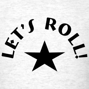 Lets Roll - Men's T-Shirt