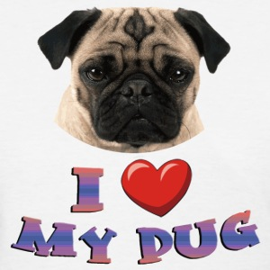 I love My Pug - Women's T-Shirt
