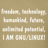 Design ~ freedom, technology, humankind, unlimited potential, I AM GNU/LINUX!