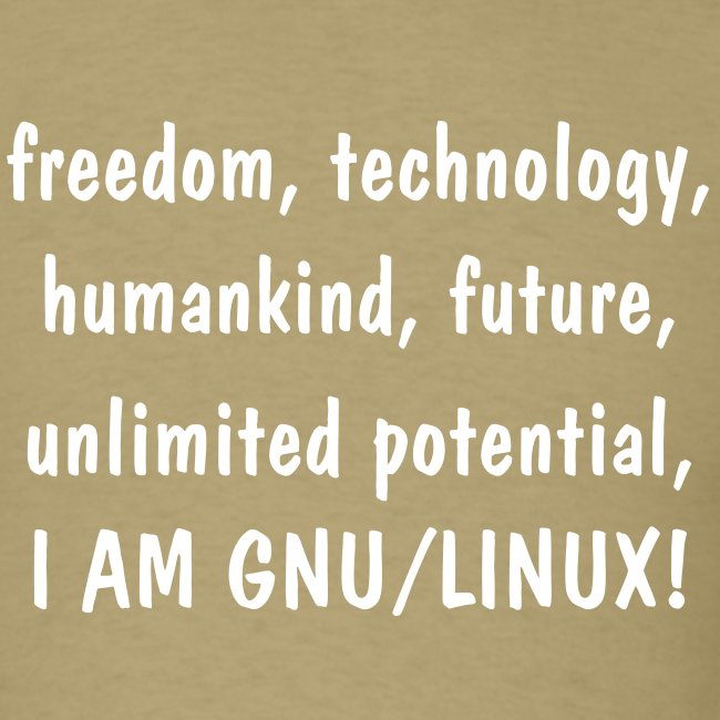 freedom, technology, humankind, unlimited potential, I AM GNU/LINUX!