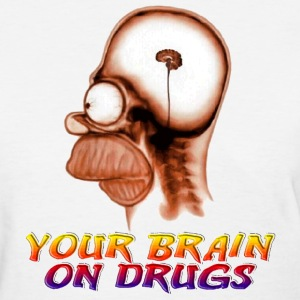 Your Brain On Drugs - Women's T-Shirt