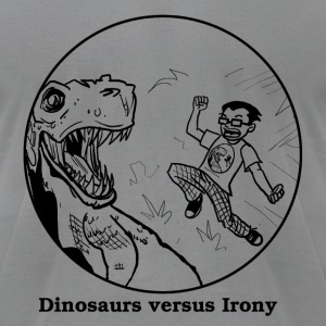 Dinosaurs Versus Irony - Men's T-Shirt by American Apparel