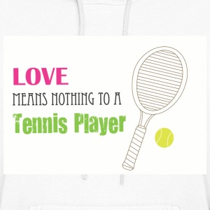 Love means nothing to a tennis player hoodie - Women's Hoodie