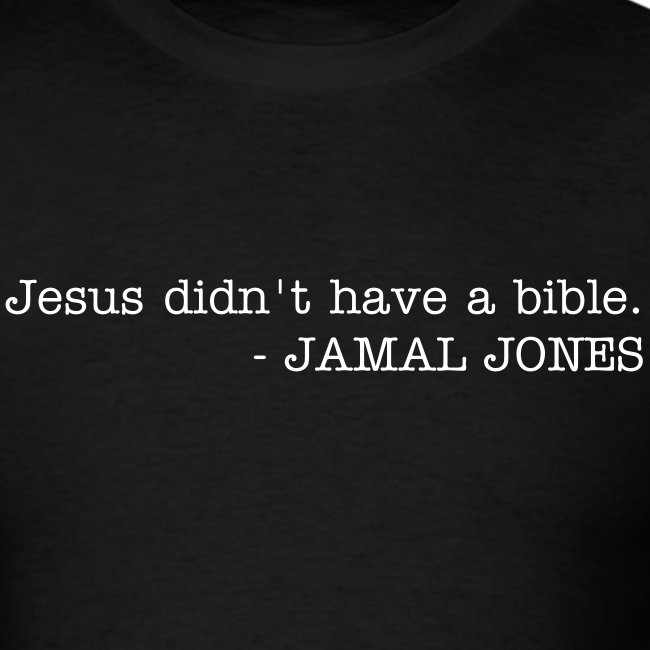 Jesus didn't have a bible