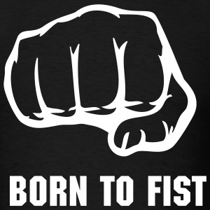 Born to Fist - Men's T-Shirt