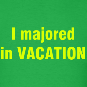 Design ~ I majored in VACATION T-Shirt - HIGH SCHOOL MUSICAL