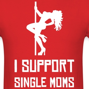 I Support Single Moms - Men's T-Shirt