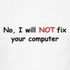 No, I will not fix your computer - Men's Ringer T-Shirt