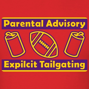 Red Parental Advisory Expilcit Tailgating T-Shirts - Men's T-Shirt