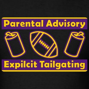 Black Parental Advisory Expilcit Tailgating T-Shirts - Men's T-Shirt