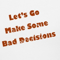 White make_some_bad_decisions_red Women's Tees (Short sleeve)