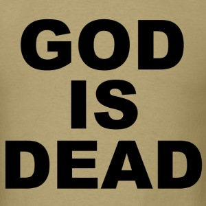 GOD IS DEAD - Men's T-Shirt