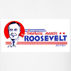 America Needs Roosevelt 2 - Men's T-Shirt