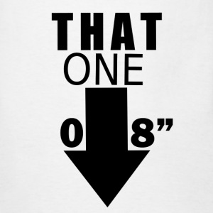That One! is 8 Inches! - Men's T-Shirt