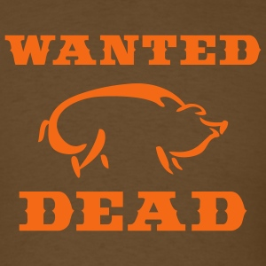 Brown Boar Wanted Dead T-Shirts - Men's T-Shirt