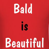 Design ~ Bald is Beautiful