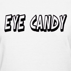 Eye Candy Women's Tee