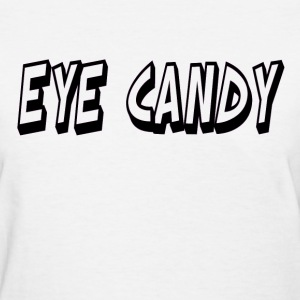 Eye Candy Women's Tee - Women's T-Shirt