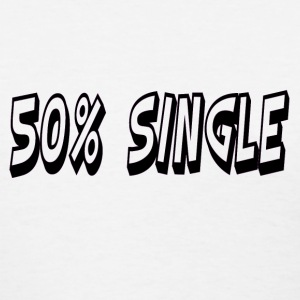 50% Single Women's Tee - Women's T-Shirt