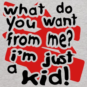 Heather grey What Do You Want, I'm Just A Kid With Bkgrd Sweatshirts - Kids' Hoodie