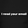 I read your email - Men's Ringer T-Shirt