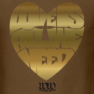 Brown Love Is All We Need T-Shirts - Men's T-Shirt
