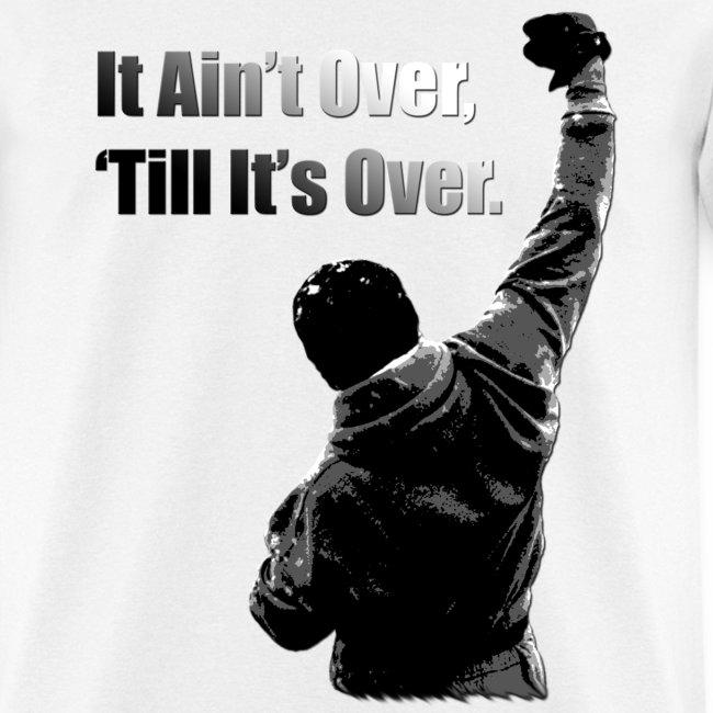 Jk Design Rocky It Aint Over Till Its Over Mens T Shirt