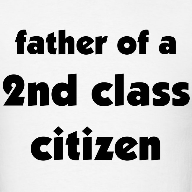 Father of a 2nd Class Citizen Uni