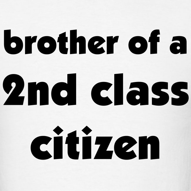 Brother of a 2nd Class Citizen Uni