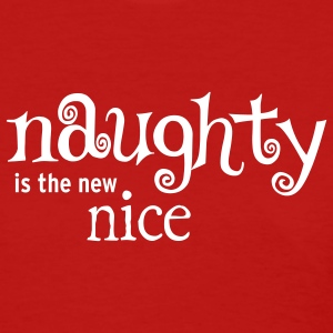 Naughty is the new nice - Women's T-Shirt