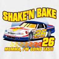 Design ~ SHAKE'N BAKE MOMMA I'M GOING FAST T-Shirt ON SALE
