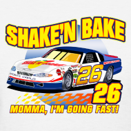 Design ~ SHAKE AND BAKE - Momma I am Going Fast T-Shirt - Women Size