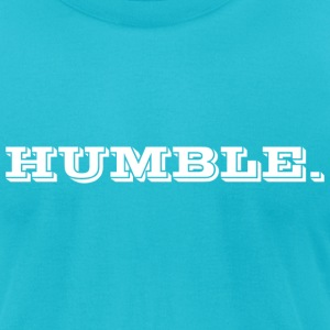 humble. - Men's T-Shirt by American Apparel