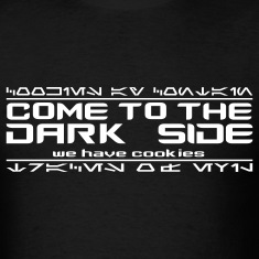 Black Come to the Dark Side, We Have Cookies T-Shirts