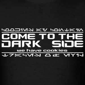 Black Come to the Dark Side, We Have Cookies T-Shirts - Men's T-Shirt