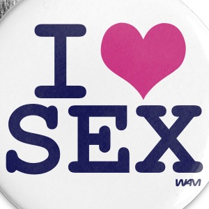 White i love sex by wam Buttons - Large Buttons