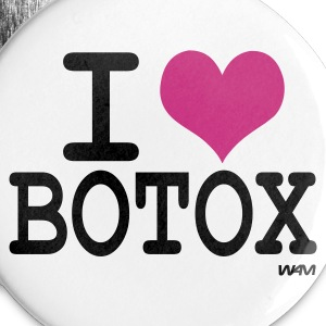 White i love botox by wam Buttons - Large Buttons