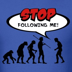 Royal blue Evolution of Man Stop Following Me! T-Shirts