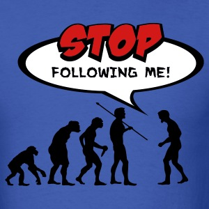 Royal blue Evolution of Man Stop Following Me! T-Shirts - Men's T-Shirt