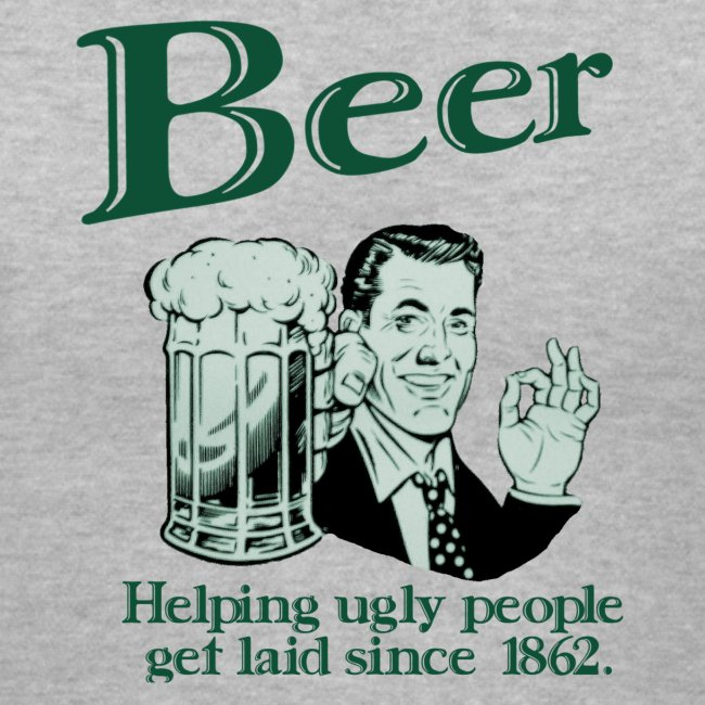 Sinister Wear Clothing Catalog  Womens Tee - Beer  Helping Ugly People Get Laid -3562